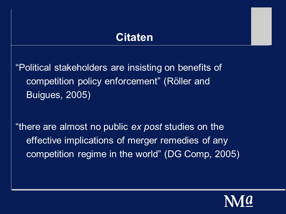 "Citaten ""Political stakeholders are insisting on benefits of competition policy enforcement"" (Röller and Buigues, 2005) ""there are almost no public ex"