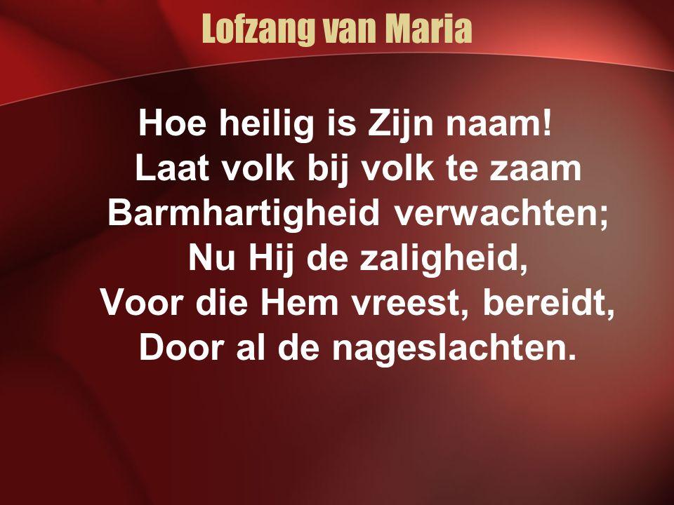 Lofzang van Maria Hoe heilig is Zijn naam.