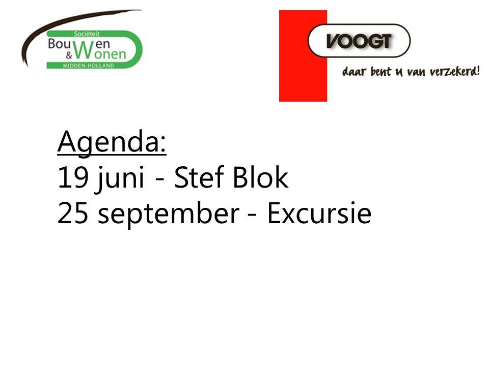 Agenda: 19 juni - Stef Blok 25 september - Excursie