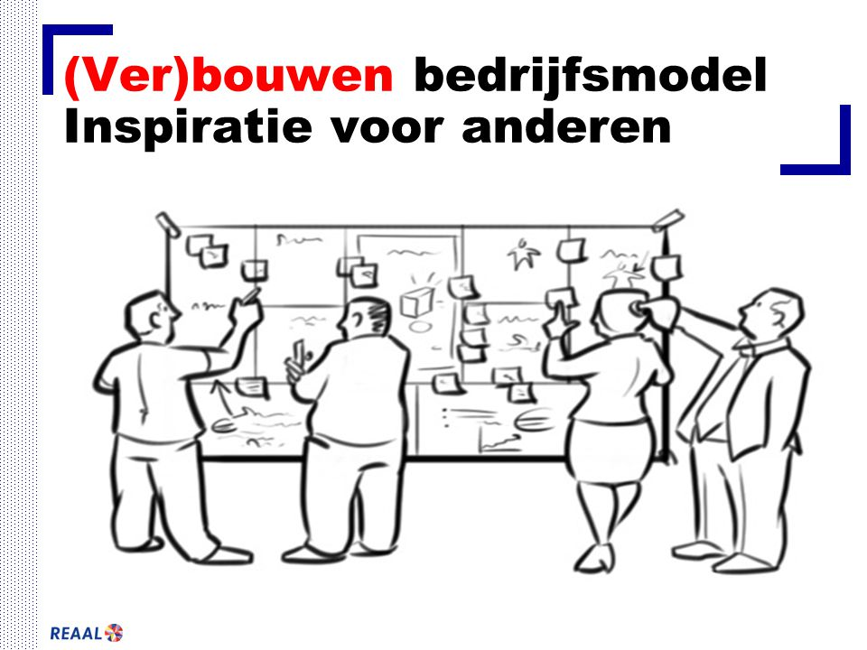 (Ver)bouwen bedrijfsmodel Inspiratie voor anderen