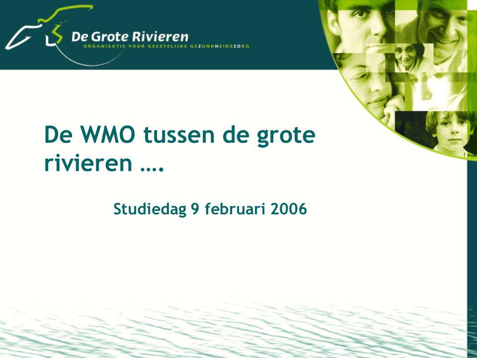 De WMO tussen de grote rivieren …. Studiedag 9 februari 2006
