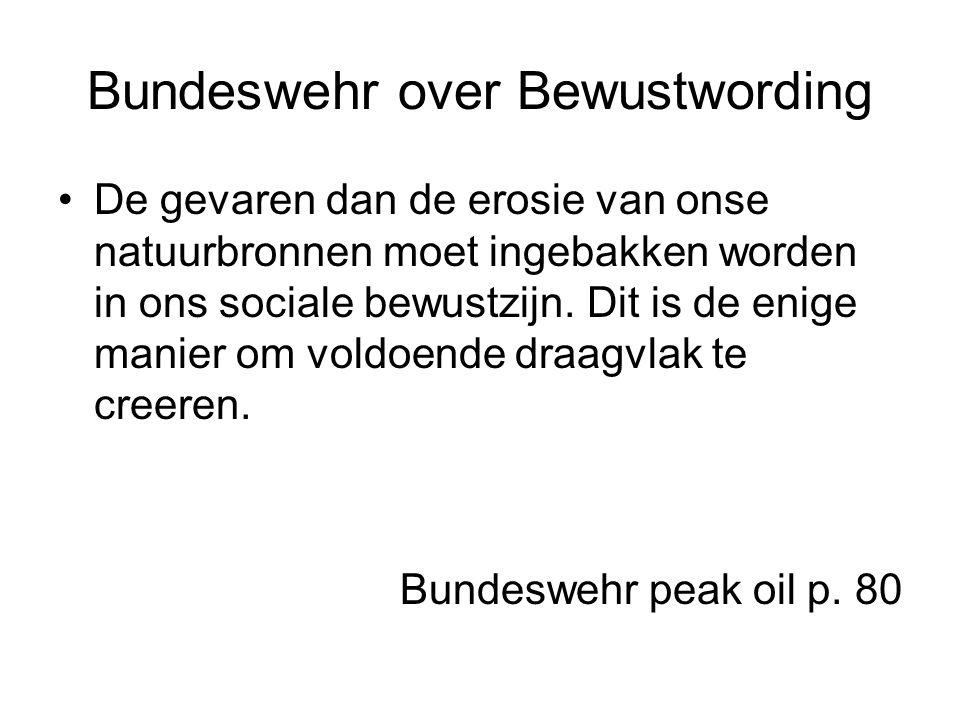 Bundeswehr over Bewustwording De gevaren dan de erosie van onse natuurbronnen moet ingebakken worden in ons sociale bewustzijn.