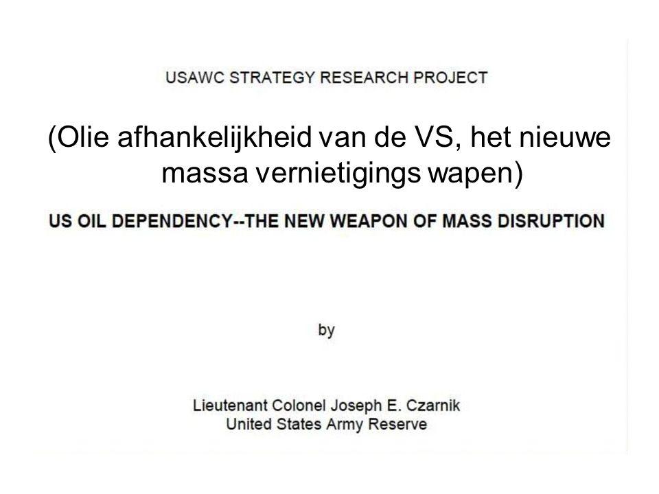 (Olie afhankelijkheid van de VS, het nieuwe massa vernietigings wapen)