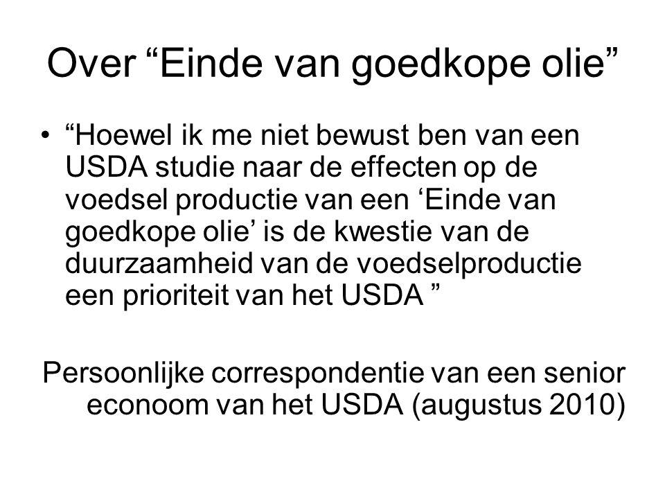 Over Einde van goedkope olie Hoewel ik me niet bewust ben van een USDA studie naar de effecten op de voedsel productie van een 'Einde van goedkope olie' is de kwestie van de duurzaamheid van de voedselproductie een prioriteit van het USDA Persoonlijke correspondentie van een senior econoom van het USDA (augustus 2010)
