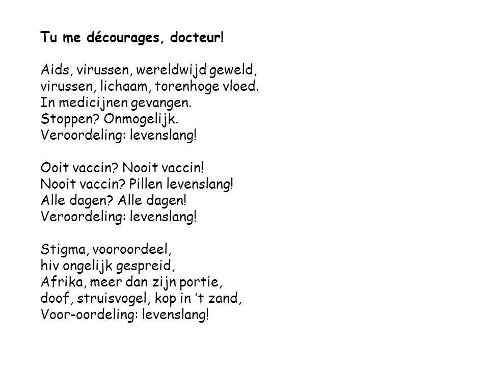 Tu me décourages, docteur. Aids, virussen, wereldwijd geweld, virussen, lichaam, torenhoge vloed.