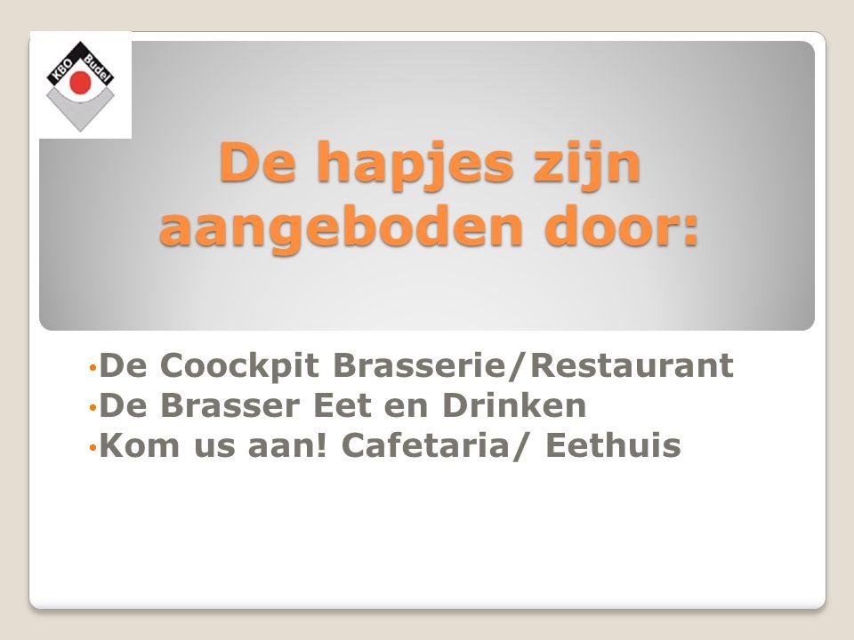 De hapjes zijn aangeboden door: De Coockpit Brasserie/Restaurant De Brasser Eet en Drinken Kom us aan.