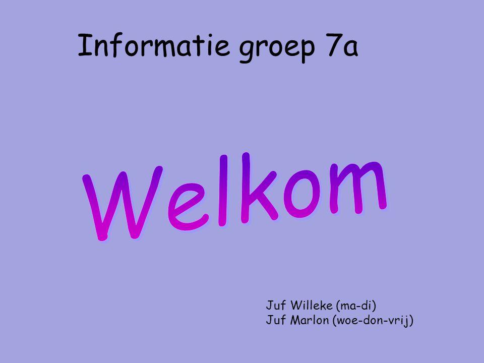 Informatie groep 7a Juf Willeke (ma-di) Juf Marlon (woe-don-vrij)
