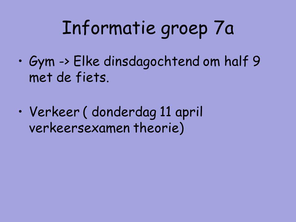 Informatie groep 7a Gym -> Elke dinsdagochtend om half 9 met de fiets.
