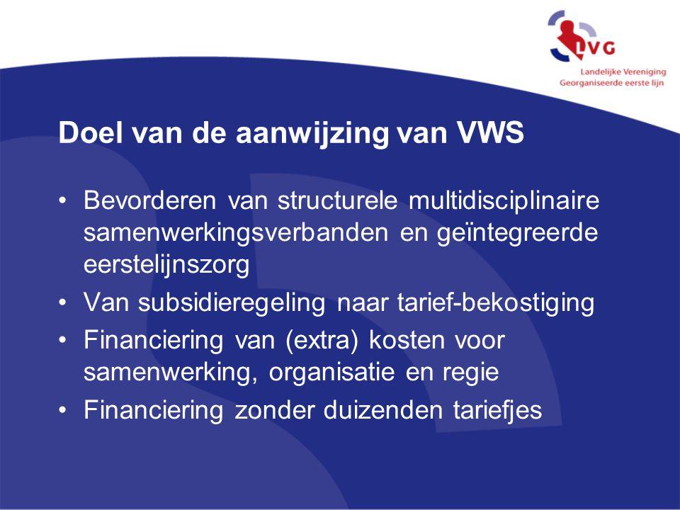 Doel van de aanwijzing van VWS Bevorderen van structurele multidisciplinaire samenwerkingsverbanden en geïntegreerde eerstelijnszorg Van subsidieregel