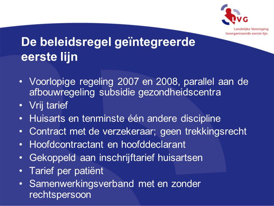 De beleidsregel geïntegreerde eerste lijn Voorlopige regeling 2007 en 2008, parallel aan de afbouwregeling subsidie gezondheidscentra Vrij tarief Huis