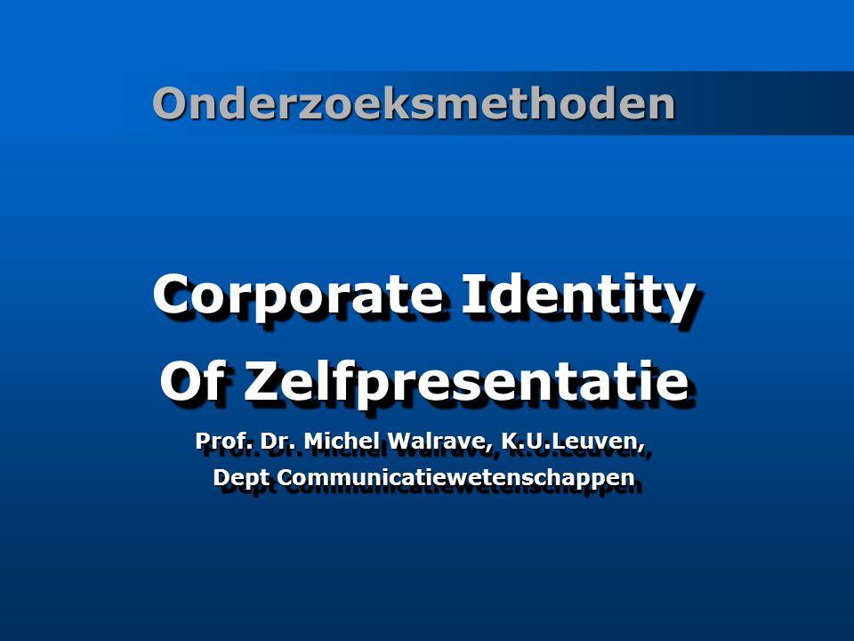 Onderzoeksmethoden Corporate Identity Of Zelfpresentatie Prof.