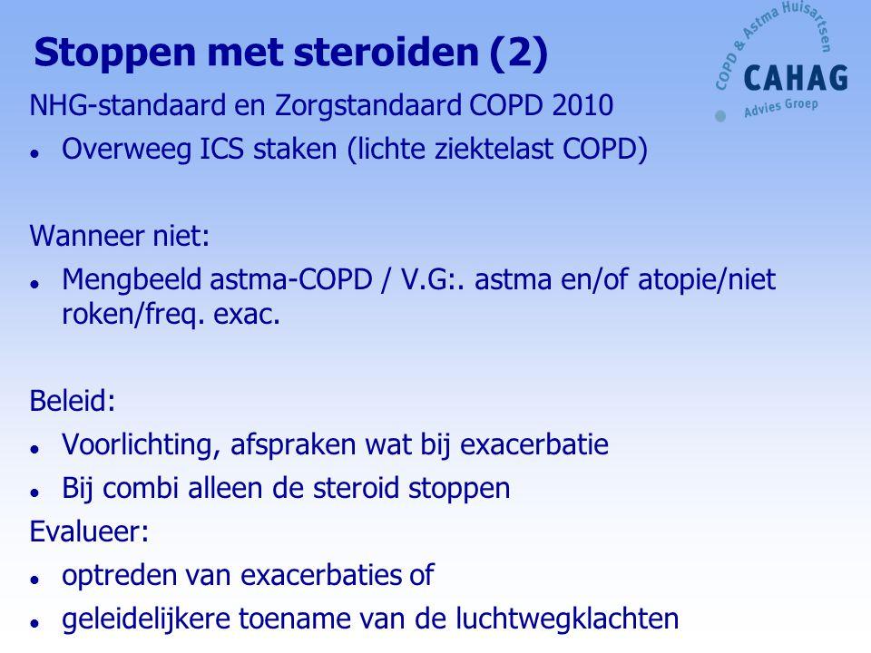 Steroiden en COPD NHG-standaard l Overweeg behandeling met ICS bij frequente exacerbaties (> 2 per jaar) en matige tot ernstige ziektelast l Proefbehandeling ICS l Afname aantal exacerbaties (orale steroidkuren/ab)  behandeling voortzetten l Exacerbaties niet minder  staken ICS