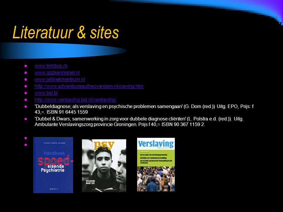 Literatuur & sites www.trimbos.nl www.ggzkennisnet.nl www.jellinekmentrum.nl http://www.adviesbureautheovandam.nl/craving.htm www.bsl.bl http://www.ve