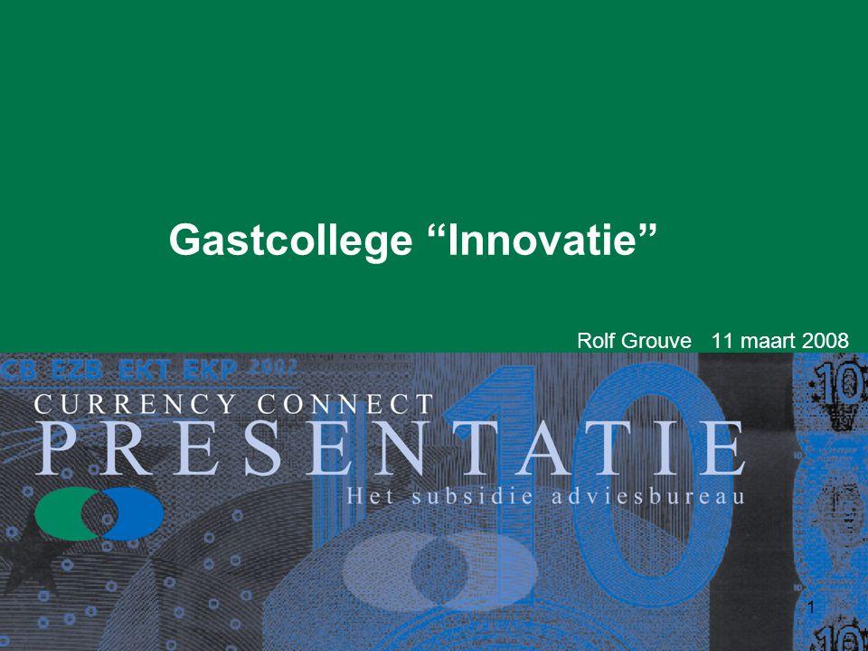 """1 Gastcollege """"Innovatie"""" Rolf Grouve 11 maart 2008"""