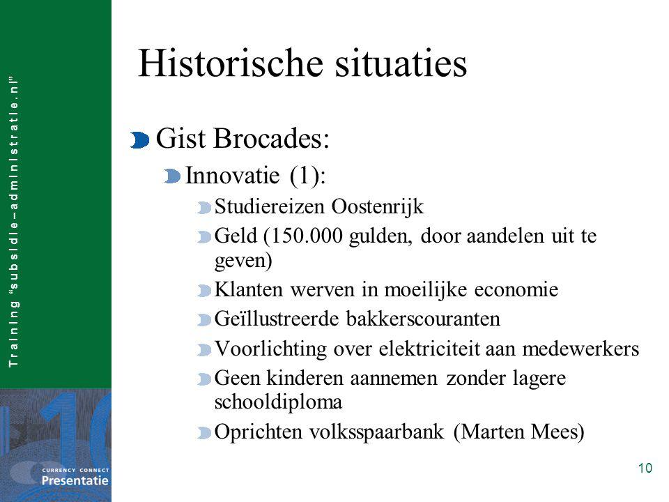 """T r a I n I n g """"s u b s I d I e – a d m I n I s t r a t I e. n l"""" 10 Historische situaties Gist Brocades: Innovatie (1): Studiereizen Oostenrijk Geld"""