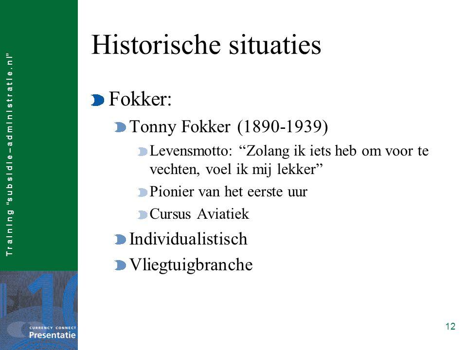 """T r a I n I n g """"s u b s I d I e – a d m I n I s t r a t I e. n l"""" 12 Historische situaties Fokker: Tonny Fokker (1890-1939) Levensmotto: """"Zolang ik i"""