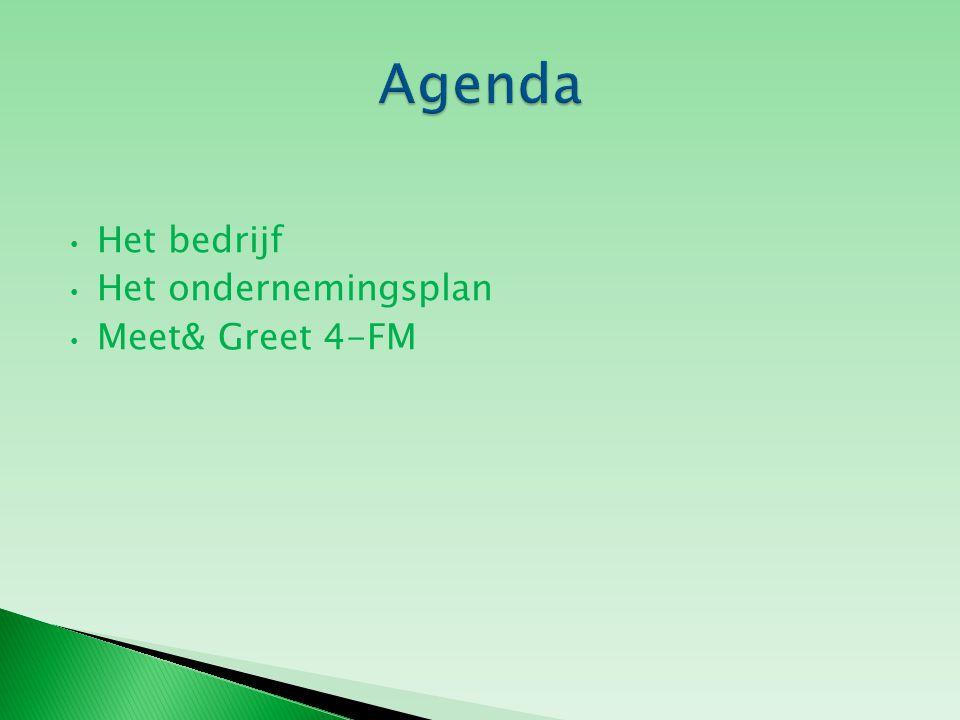 Het bedrijf Het ondernemingsplan Meet& Greet 4-FM