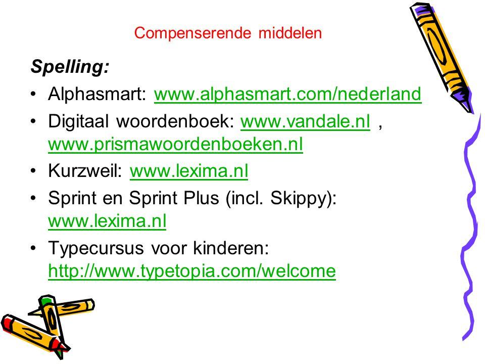 Compenserende middelen Spelling: Alphasmart: www.alphasmart.com/nederlandwww.alphasmart.com/nederland Digitaal woordenboek: www.vandale.nl, www.prisma
