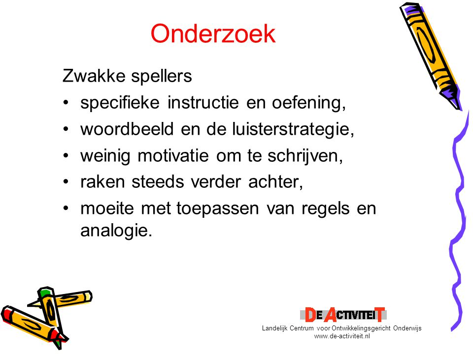 Onderzoek OGO en spelling Wat leren kinderen van het schrijven van teksten.