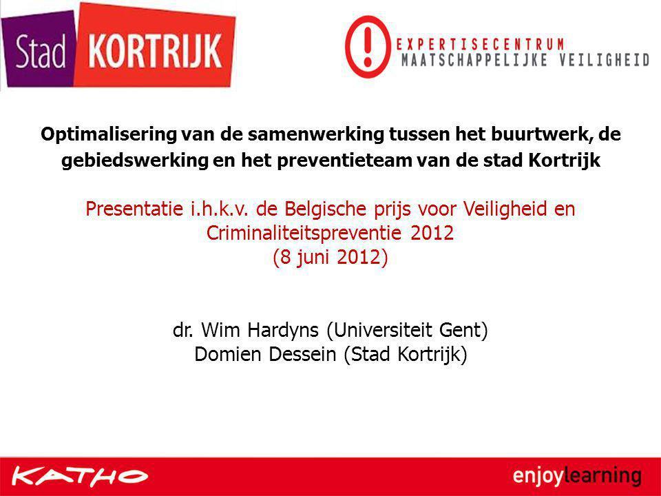 Optimalisering van de samenwerking tussen het buurtwerk, de gebiedswerking en het preventieteam van de stad Kortrijk Presentatie i.h.k.v. de Belgische