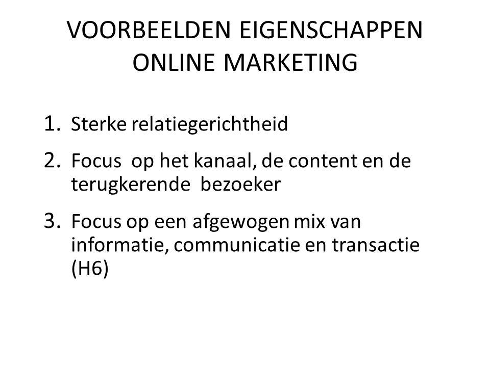 1. Sterke relatiegerichtheid 2. Focus op het kanaal, de content en de terugkerende bezoeker 3. Focus op een afgewogen mix van informatie, communicatie
