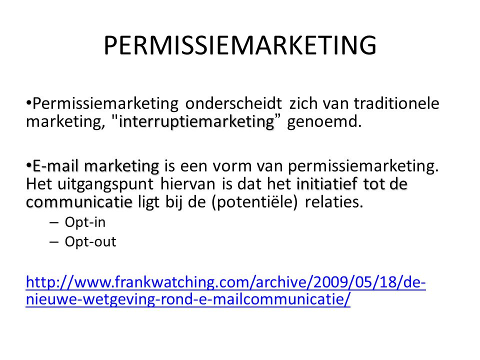interruptiemarketing Permissiemarketing onderscheidt zich van traditionele marketing,