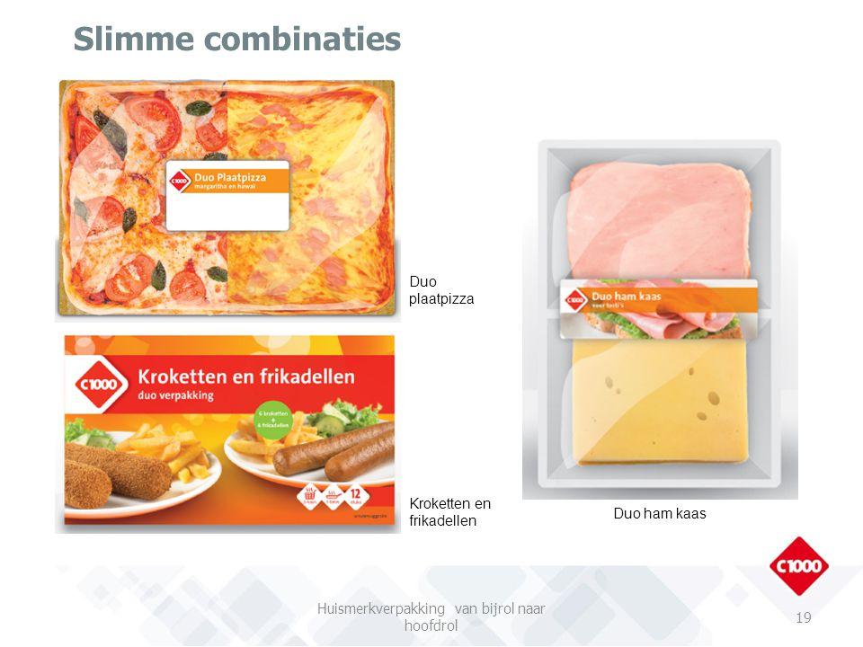 Slimme combinaties 19 Kroketten en frikadellen Duo plaatpizza Duo ham kaas Huismerkverpakking van bijrol naar hoofdrol