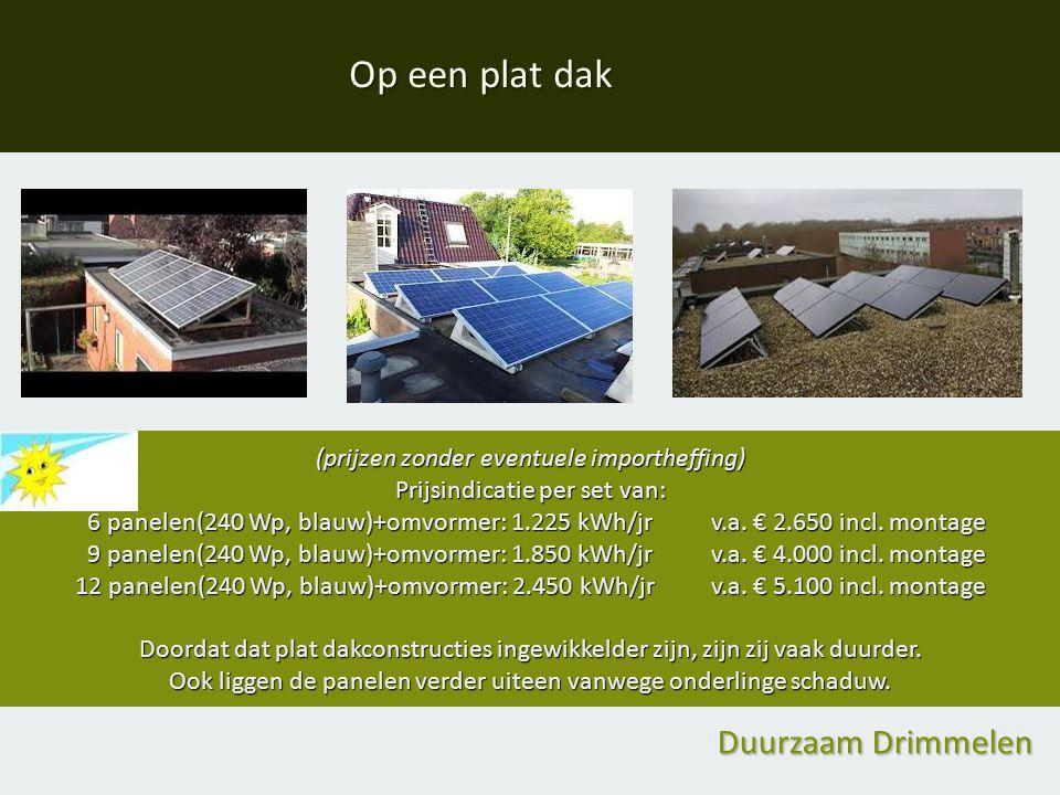 (prijzen zonder eventuele importheffing) Prijsindicatie per set van: 6 panelen(240 Wp, blauw)+omvormer: 1.225 kWh/jr v.a. € 2.650 incl. montage 6 pane