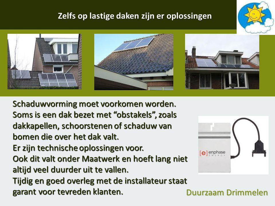 """Zelfs op lastige daken zijn er oplossingen Schaduwvorming moet voorkomen worden. Soms is een dak bezet met """"obstakels"""", zoals dakkapellen, schoorstene"""