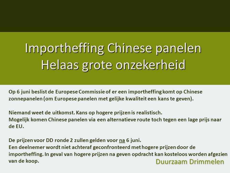 Duurzaam Drimmelen Importheffing Chinese panelen Helaas grote onzekerheid Op 6 juni beslist de Europese Commissie of er een importheffing komt op Chin