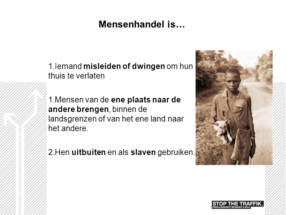 Voorbeeld Video over de ergste vormen van kinderarbeid in West- Afrika http://ca.youtube.com/watch?v=qZy55XsYtIwhttp://ca.youtube.com/watch?v=qZy55XsYtIw (7:59)