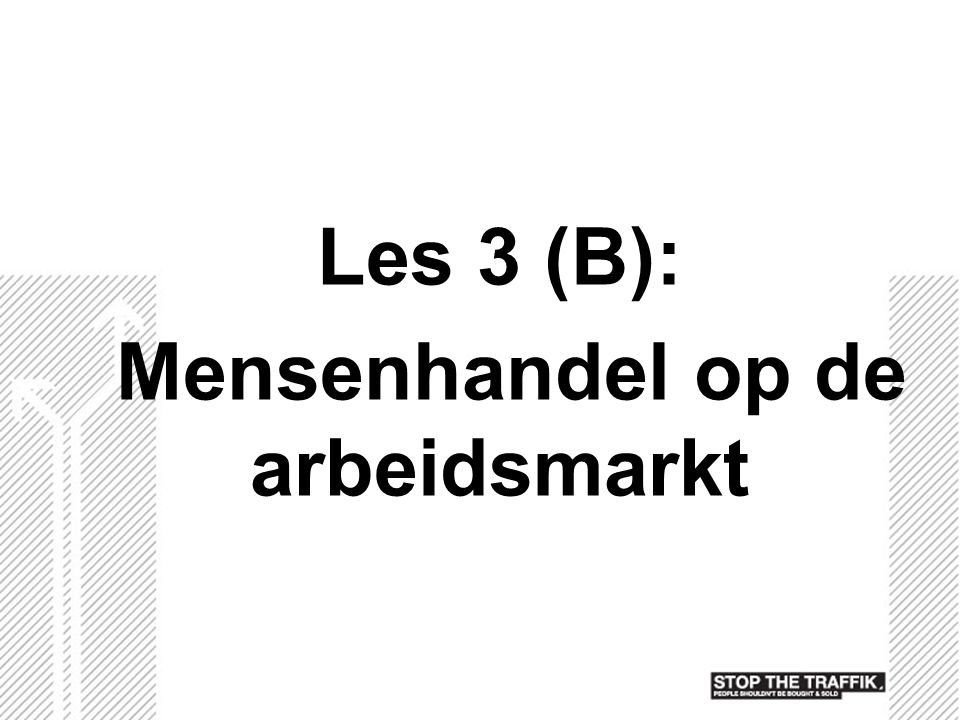 Les 3 (B): Mensenhandel op de arbeidsmarkt