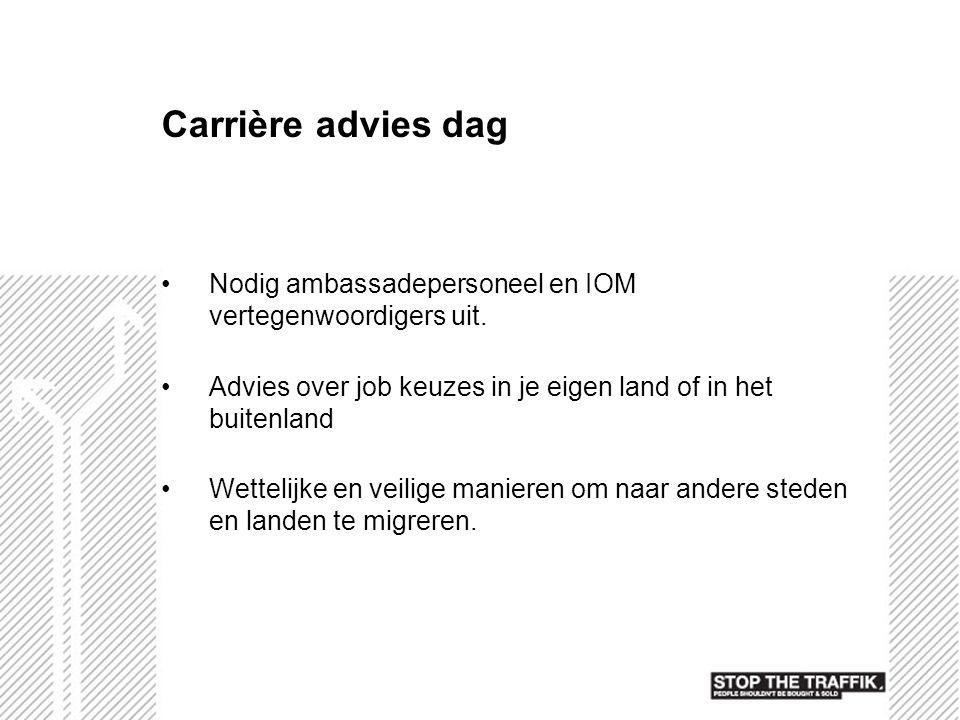Carrière advies dag Nodig ambassadepersoneel en IOM vertegenwoordigers uit. Advies over job keuzes in je eigen land of in het buitenland Wettelijke en