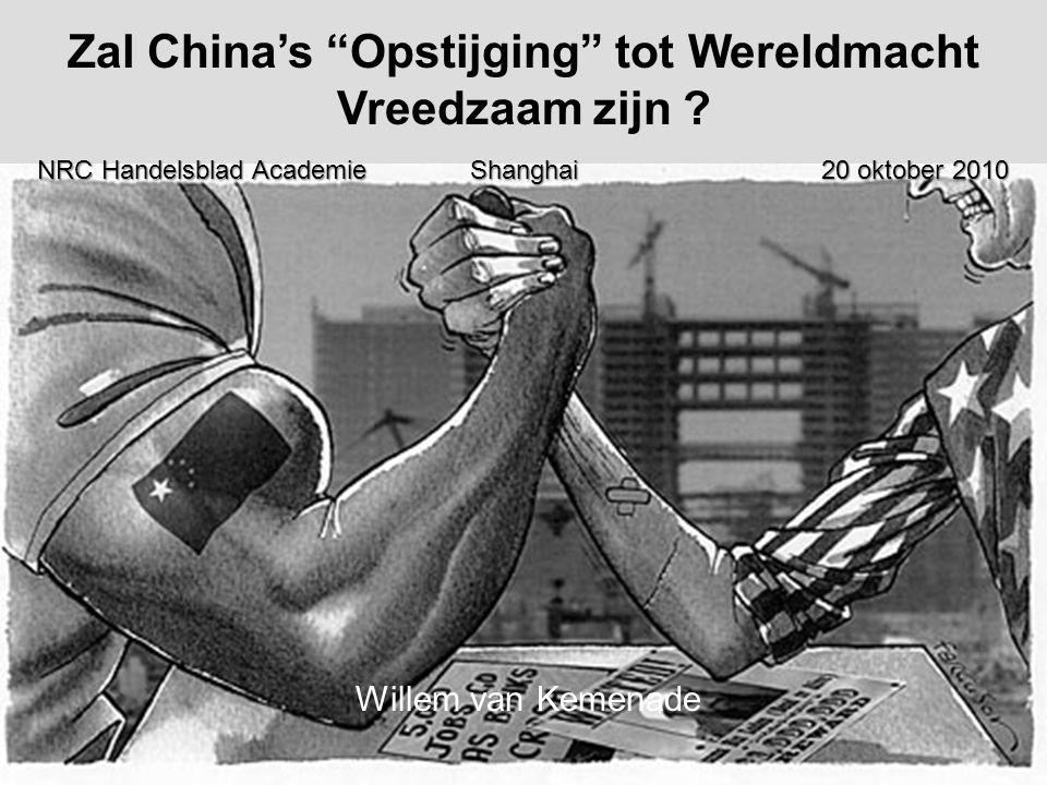 Zal China's Opstijging tot Wereldmacht Vreedzaam zijn .