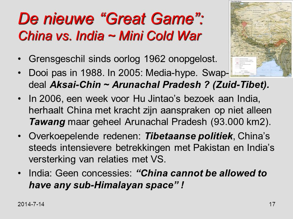 De nieuwe Great Game : China vs. India ~ Mini Cold War Grensgeschil sinds oorlog 1962 onopgelost.
