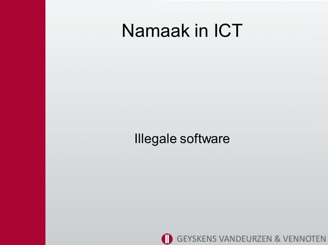 Namaak in ICT Illegale software