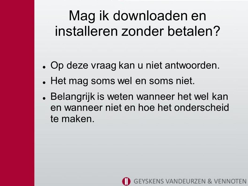 Mag ik downloaden en installeren zonder betalen. Op deze vraag kan u niet antwoorden.