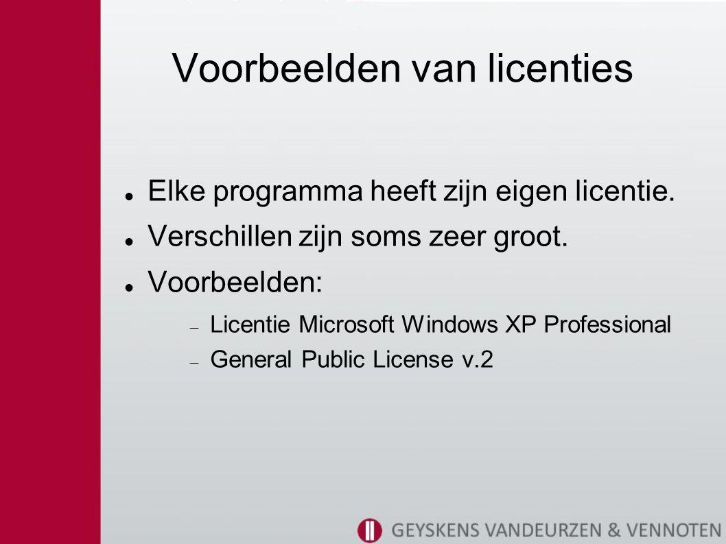 Voorbeelden van licenties Elke programma heeft zijn eigen licentie.