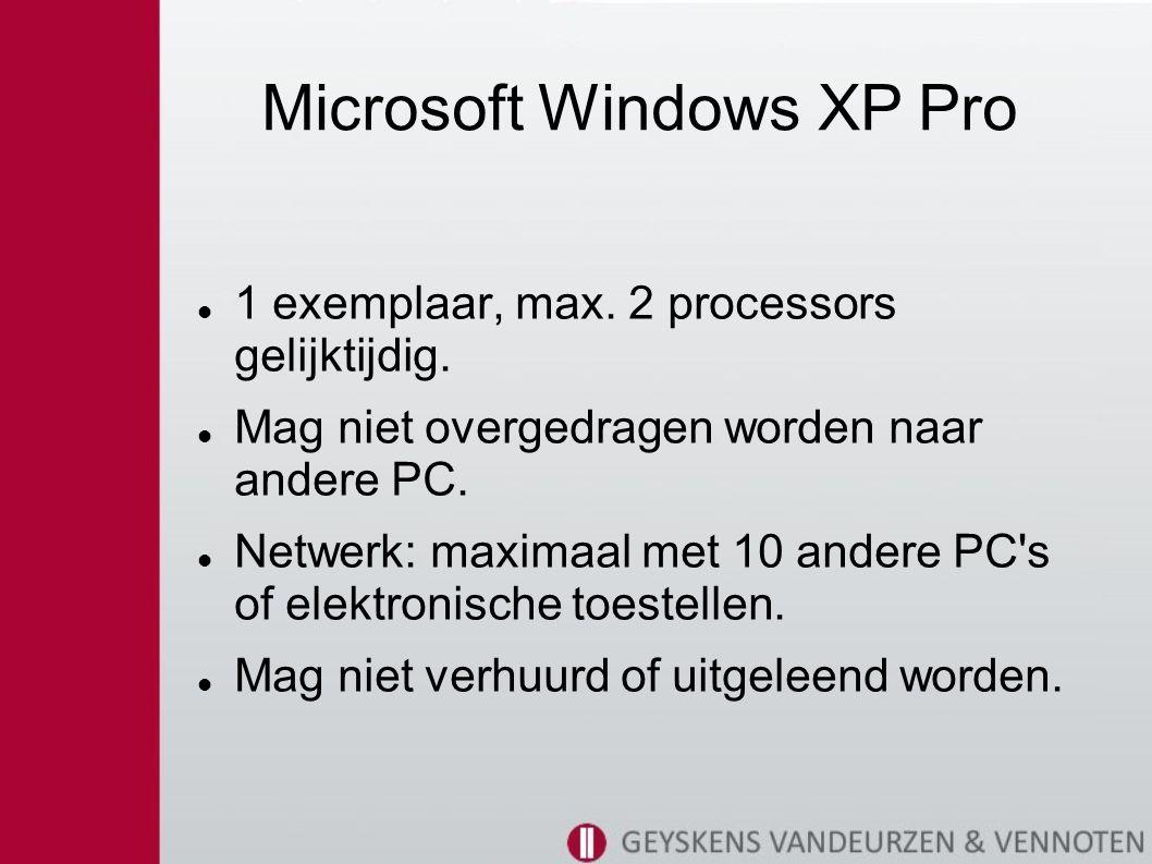 Microsoft Windows XP Pro 1 exemplaar, max. 2 processors gelijktijdig.
