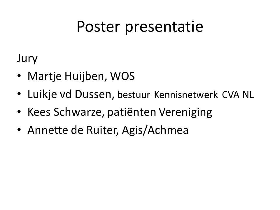 Poster presentatie Jury Martje Huijben, WOS Luikje vd Dussen, bestuur Kennisnetwerk CVA NL Kees Schwarze, patiënten Vereniging Annette de Ruiter, Agis/Achmea
