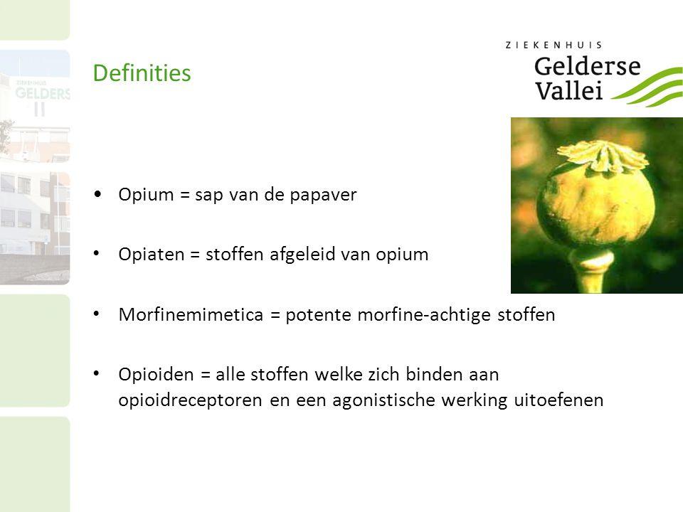 Definities Opium = sap van de papaver Opiaten = stoffen afgeleid van opium Morfinemimetica = potente morfine-achtige stoffen Opioiden = alle stoffen w