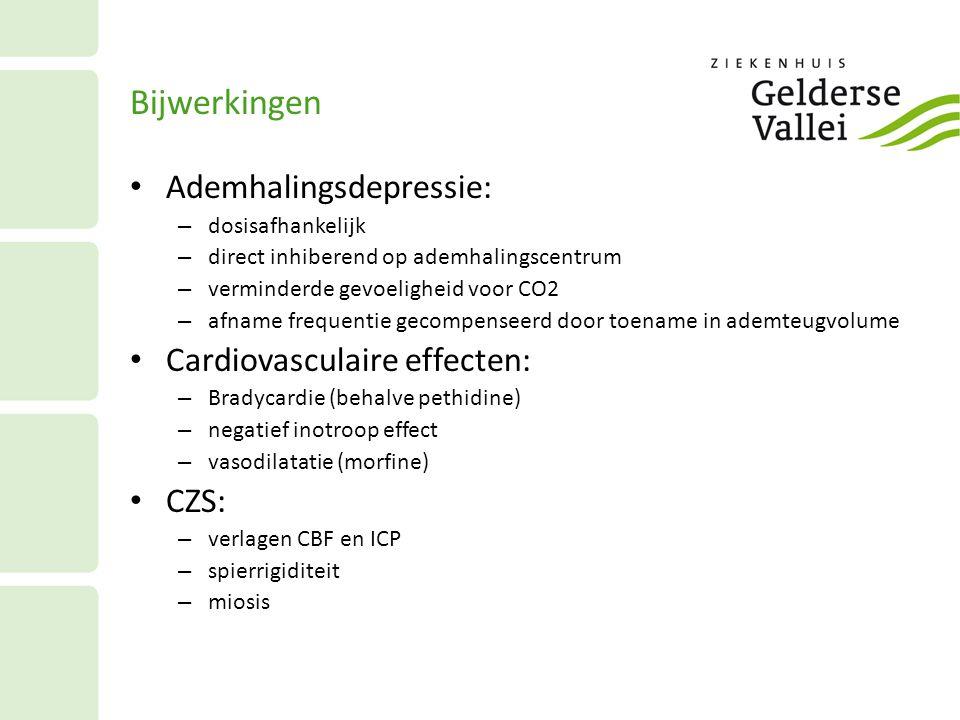 Bijwerkingen Ademhalingsdepressie: – dosisafhankelijk – direct inhiberend op ademhalingscentrum – verminderde gevoeligheid voor CO2 – afname frequenti