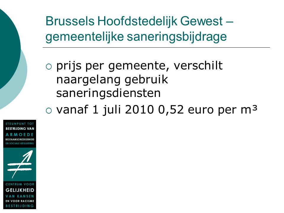 Brussels Hoofdstedelijk Gewest – gemeentelijke saneringsbijdrage  prijs per gemeente, verschilt naargelang gebruik saneringsdiensten  vanaf 1 juli 2