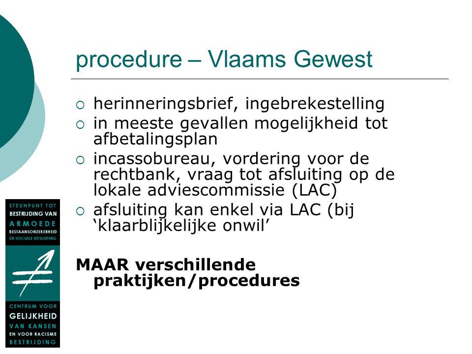procedure – Vlaams Gewest  herinneringsbrief, ingebrekestelling  in meeste gevallen mogelijkheid tot afbetalingsplan  incassobureau, vordering voor