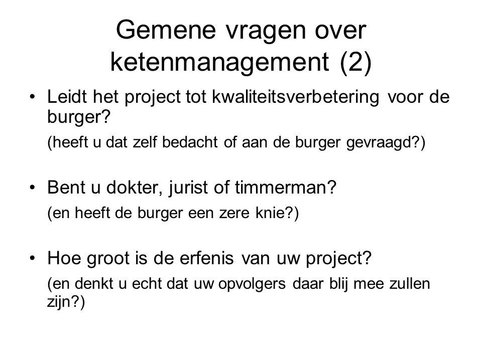Gemene vragen over ketenmanagement (2) Leidt het project tot kwaliteitsverbetering voor de burger.