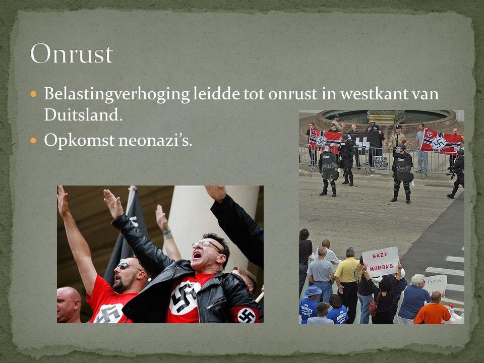 Belastingverhoging leidde tot onrust in westkant van Duitsland. Opkomst neonazi's.