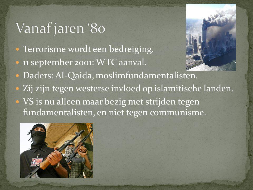 Terrorisme wordt een bedreiging.11 september 2001: WTC aanval.