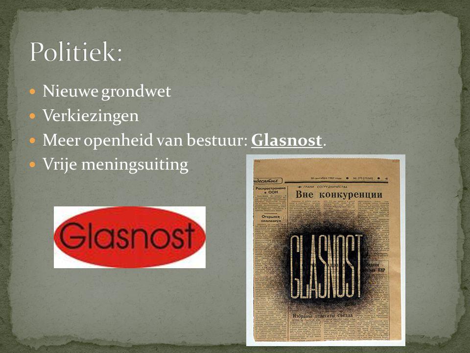 Nieuwe grondwet Verkiezingen Meer openheid van bestuur: Glasnost. Vrije meningsuiting