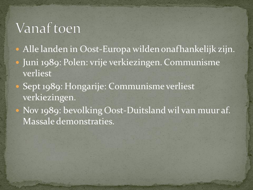 Alle landen in Oost-Europa wilden onafhankelijk zijn.