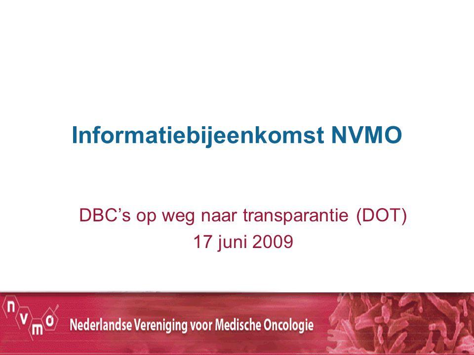 Informatiebijeenkomst NVMO DBC's op weg naar transparantie (DOT) 17 juni 2009